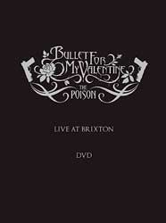 bullet for my valentine the poison live at brixton download